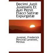 Decimi Junii Juvenalis Et Auli Persii Flacci Satir Expurgat by Juvenal