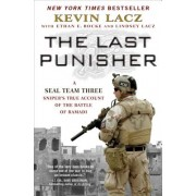 The Last Punisher: The True Story of My Days on the Ground with Seal Team 3