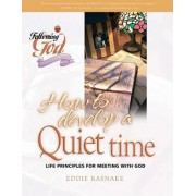 How To Develop A Quiet Time by Eddie Rasnake