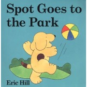 Spot Goes to the Park by Eric Hill