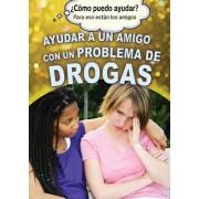 Ayudar a Un Amigo Con Un Problema de Drogas (Helping a Friend with a Drug Problem)