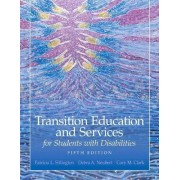 Transition Education and Services for Students with Disabilities by Patricia L. Sitlington