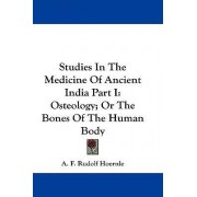 Studies in the Medicine of Ancient India Part I by A F Rudolf Hoernle
