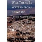 Will There Be Watermelons on Mars?