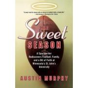 The Sweet Season by Austin Murphy