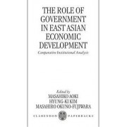 The Role of Government in East Asian Economic Development by Masahiko Aoki