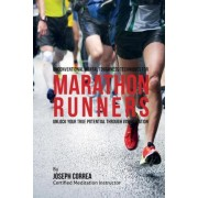 Unconventional Mental Toughness Techniques for Marathon Runners by Correa (Certified Meditation Instructor)