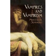Vampires and Vampirism by Professor Montague Summers