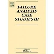 Failure Analysis Case Studies III by D. R. H. Jones