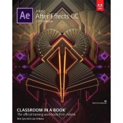Adobe After Effects CC Classroom in a Book (2017 Release) by Lisa Fridsma