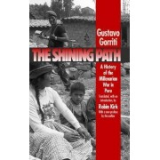 The Shining Path by Gustavo Gorriti