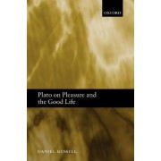 Plato on Pleasure and the Good Life by Associate Professor Daniel C Russell