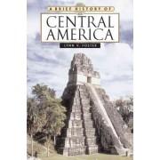 A Brief History of Central America by Lynn V. Foster