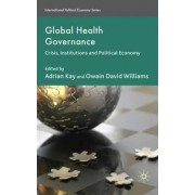 Global Health Governance by Adrian Kay