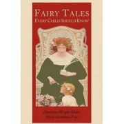 Fairy Tales Every Child Should Know [Illustrated Edition] by Hamilton Wright Mabie