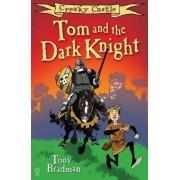 Tom and the Dark Knight by Tony Bradman