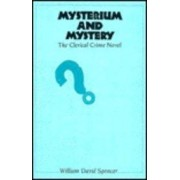 Mysterium and Mystery by William David Spencer