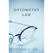 Optometry Law by Stephen H Eap