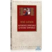 Autoritate spirituala si putere temporala - Rene Guenon