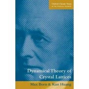 Dynamical Theory of Crystal Lattices by Max Born