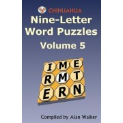 Chihuahua Nine-Letter Word Puzzles Volume 5 by Alan Walker