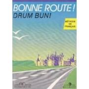 Bonne route Drum bun vol 2 - 28 lectii - Methode de francais - Hachette - Pierre Gibert Philippe Greffet