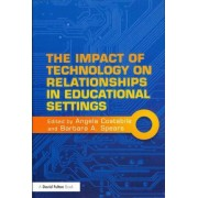 The Impact of Technology on Relationships in Educational Settings by Angela Costabile