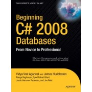 Beginning C# 2008 Databases: From Novice to Professional by Vidya Vrat Agarwal