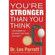 You're Stronger Than You Think by Dr Les Parrott