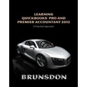 Learning QuickBooks Pro and Premier Accountant 2012 by Terri E. Brunsdon