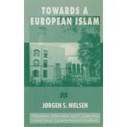Towards a European Islam by Professor Jorgen S. Nielsen