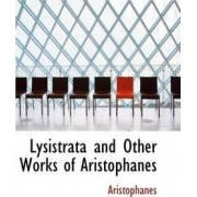 Lysistrata and Other Works of Aristophanes by Aristophanes