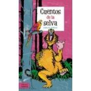 Quiroga Horacio Cuentos De La Selva