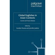 Global Englishes in Asian Contexts by Kumiko Murata
