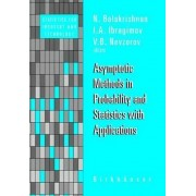 Asymptotic Methods in Probability and Statistics with Applications by N. Balakrishnan