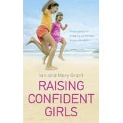 Raising Confident Girls by Ian Grant