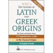 NTC's Dictionary of Latin and Greek Origins by Robert J. Moore