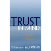 Trust in Mind by Mu Soeng