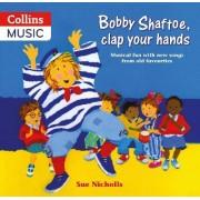 Bobby Shaftoe Clap Your Hands by Sue Nicholls