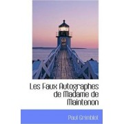 Les Faux Autographes de Madame de Maintenon by Paul Grimblot