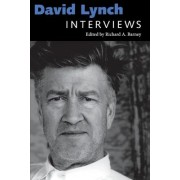 David Lynch: Interviews by Richard A. Barney