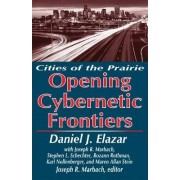 The Opening of the Cybernetic Frontier by Daniel J. Elazar