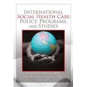International Social Health Care Policy, Program and Studies by Gary Rosenberg