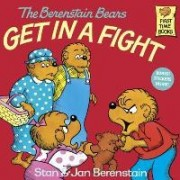 The Berenstain Bears Get in a Fight by Stan And Jan Berenstain Berenstain