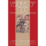 Vision of God: Four Medieval Mystics and Their Writings by Karen Armstrong