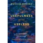 Usefulness of the Useless by Nuccio Ordine