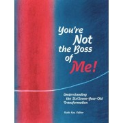You're Not the Boss of Me! by Ruth Ker
