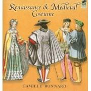 Renaissance & Medieval Costume by Camille Bonnard