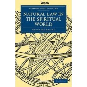 Natural Law in the Spiritual World by Henry Drummond