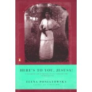 Here's to You, Jesusa! by Elena Poniatowska